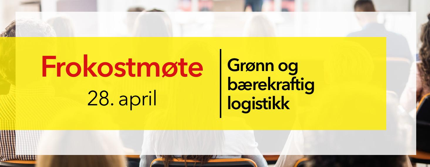 Frokostmøte 28. april, Grønn og bærekraftig logistikk